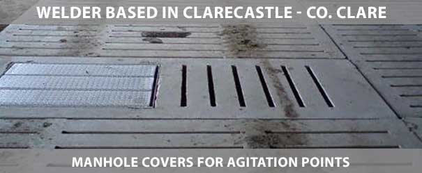 We are a welder serving Co. Clare and specialise in manhole covers for agitation points. Lissane Engineering is based in Lissane Business Park, Lissane, Clarecastle, Ennis, Co. Clare. Call us on (087) 671 8712